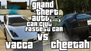 GTA V: Car Club Episode #1 Vacca Vs Cheetah Road To