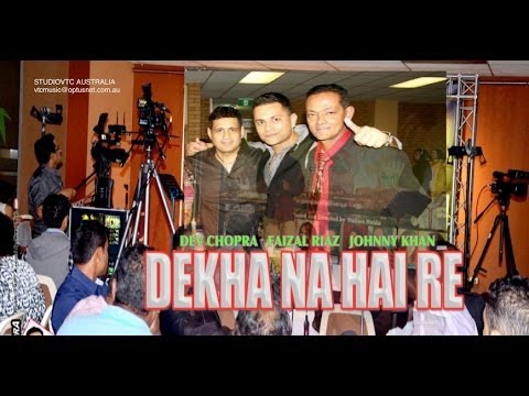 DEKHA NA HAI RE   DEV CHOPRA  JOHNNY KHAN &  FAIZAL RIAZ   LIVE AT DOSTI NIGHT 2013