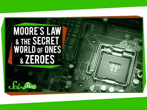 Moore's Law and The Secret World Of Ones And Zeroes
