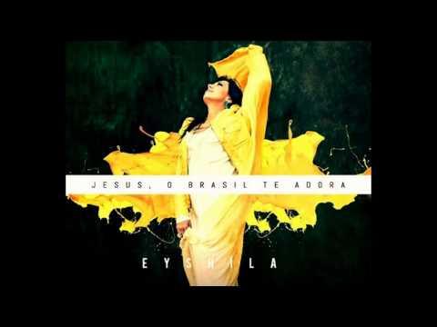 Geração que dança   Eyshila CD Jesus o Brasil quer te adorar