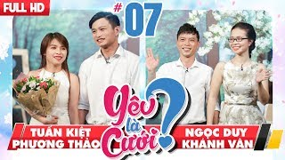 YÊU LÀ CƯỚI? | YLC #7 UNCUT | Tuấn Kiệt - Phương Thảo | Ngọc Duy - Khánh Vân | 021217 💙