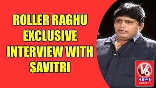 Roller Raghu Exclusive Interview With Savitri