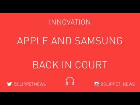 Apple and Samsung patent row back in court.