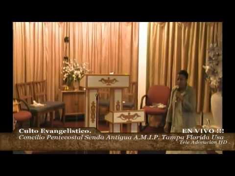 Culto Evangelistio Concilio Pentecostal Senda Antigua A.M.I.P. Tampa Florida USA. 04-27-14