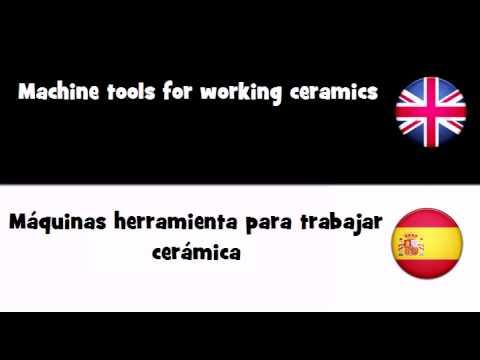 APRENDER INGLÉS = Máquinas herramienta para trabajar cerámica