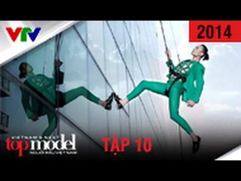 VIETNAM'S NEXT TOP MODEL 2014 | TẬP 10 | FULL HD