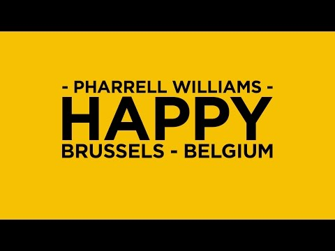 Pharrell Williams - Happy (Happy in Belgium - We are from Brussels)