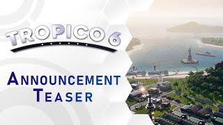 Tropico 6 - Bejelentés Teaser