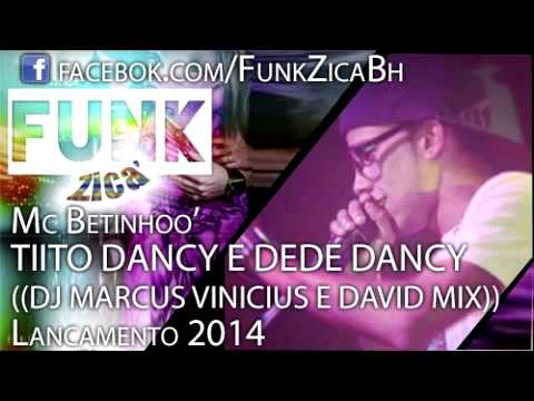 MC BETINHOO - TIITO DANCY E DEDE DANCY ((DJ MARCUS VINICIUS E DAVID MIX))