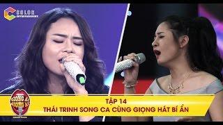 Giọng ải giọng ai | tập 14: Thái Trinh ngỡ ngàng khi song ca cùng giọng ca bí ẩn