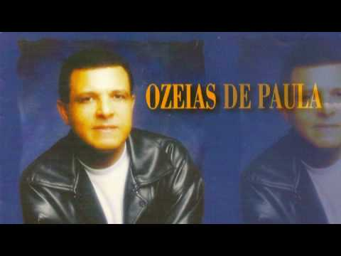 Que delícia - Ozéias de Paula