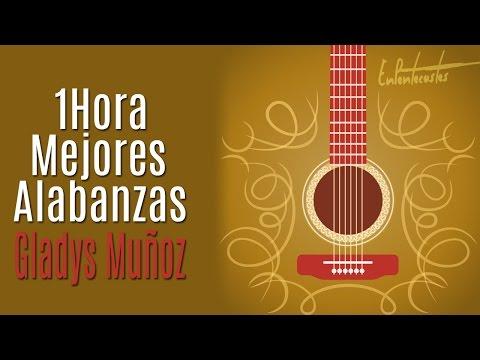 (1 HORA) Mejores alabanzas de Gladys Muñoz