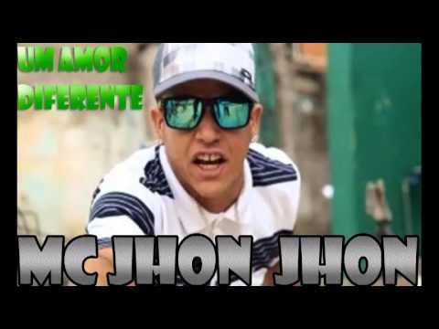 Mc Jhon Jhon - Um amor diferente  - || OFICIAL || 2013