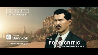 HITMAN - Elusive Target 17 - The Food Critic