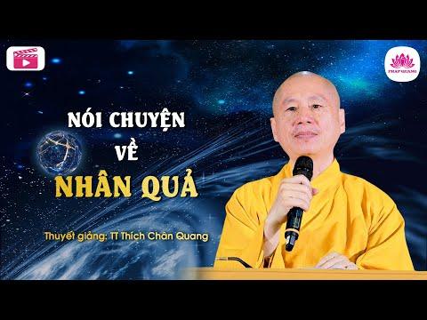 Nói chuyện về chủ đề nhân quả - Thượng Tọa Thích Chân Quang