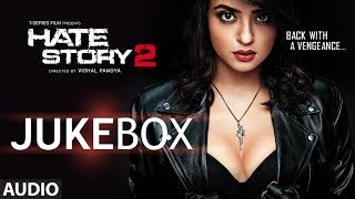 Hate Story 2 (Audio Songs)