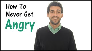 How To Never Get Angry Anger Management For Everyone