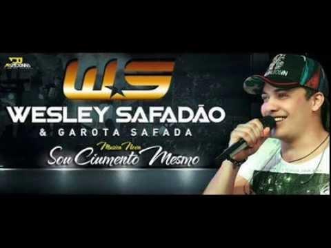 Wesley Safadão & Garota Safada - Sou Ciumento Mesmo [NOVA]