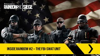 Tom Clancy's Rainbow Six Siege - Inside Rainbow #2 - The FBI-SWAT