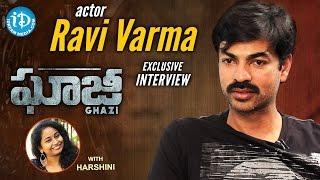 Actor Ravi Varma Exclusive Interview || #Ghazi