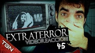 """Extra Terror Video-reacción 45#"": VÍDEO PERTURBADOR"