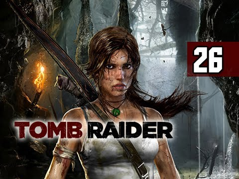 Tomb Raider Walkthrough - Part 26 Shocking Experiance 2013 Gameplay Commentary