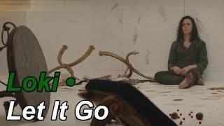 Loki • Let It Go