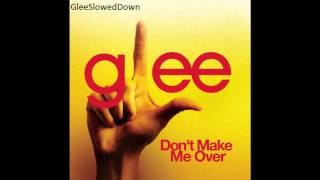 Glee - Don't Make Me Over Slowed Down view on youtube.com tube online.