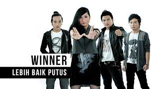 WINNER - Lebih Baik Putus (Official Video Clip)