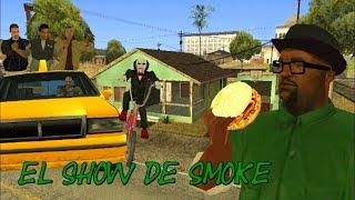 GTA SA El Show De Smoke Loquendo (1) No Confìes En