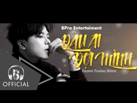 Đâu Ai Đợi Mình | Trịnh Thăng Bình | Official Audio