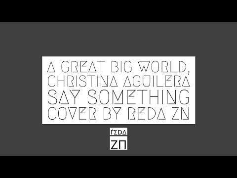 A Great Big World, christina aguilera - Say Something - Cover by Reda Zn 2017