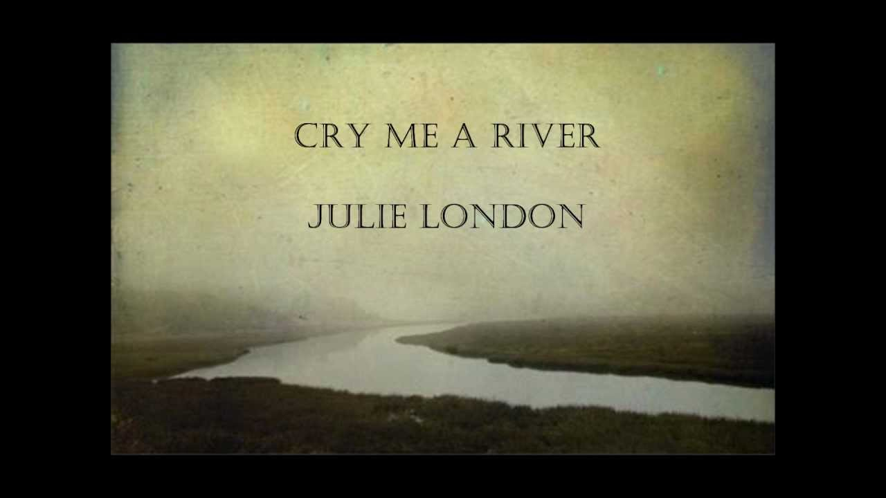 cry me a river the truth Cry me a river mary's tender tears  i have written 'cry me ariver'to help those who suffer i think of the tears  and you shall see that in truth you are .