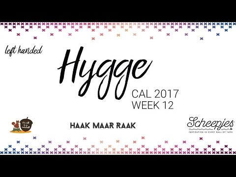 Hygge CAL week 12 - English (UK Terms) - Left handed - Scheepjes CAL 2017