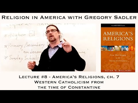 "Religion in America, Lecture 8: ""America's Religions,"" Ch. 7 Western Catholicism from the Time..."