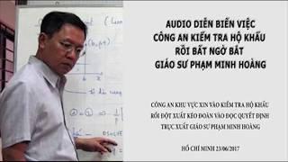 [Khẩn]: An ninh kiểm tra hộ khẩu bất ngờ bắt cóc thầy giáo Phạm Minh Hoàng và sẽ trục xuất sang Pháp