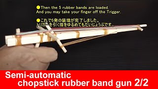 """Tutorial How To Shoot """"Semi Automatic Chopstick Rubber"""