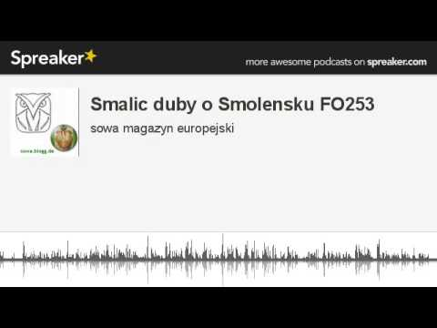Smalic duby o Smolensku FO253 (part 2 of 2, made with Spreaker)