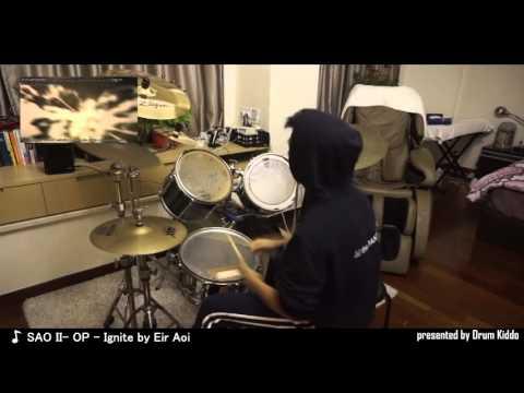 《Drum cover》SAO II - OP - Ignite by Eir Aoi - Drum Kiddo