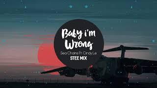 Baby I'm Wrong - Sea Chains x Cindy Le (STEE x Rhyskai Mix)
