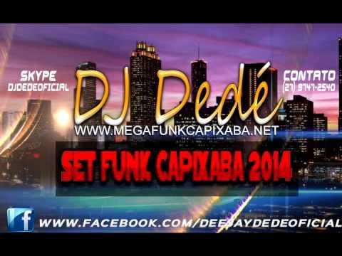 TOP 30 FUNK CAPIXABA MAIS TOCADAS  2014 - [ DJ DEDÉ ]