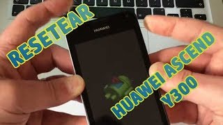 Desbloquear / Resetear Huawei Y300