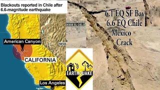 6.1 EarthQuake San Francisco 6.6 EQ Chile & Giant Mexico
