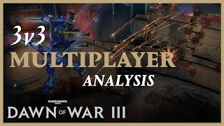 Dawn of War III - Multiplayer Analysis