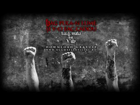 télécharger B.U.G. Mafia feat ViLLy – Bag Pula-n Lume Si V-o Fac Cadou