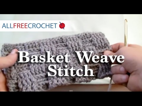 How To Crochet A Basket Weave Stitch - RH Part 1 of 2