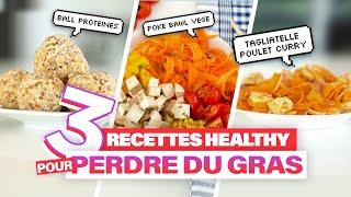 3 RECETTES HEALTHY POUR PERDRE DU GRAS - Justine Gallice