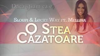 Sloupi & Lucky Way ft. Mellina - O stea cazatoare (Lyrics Video)