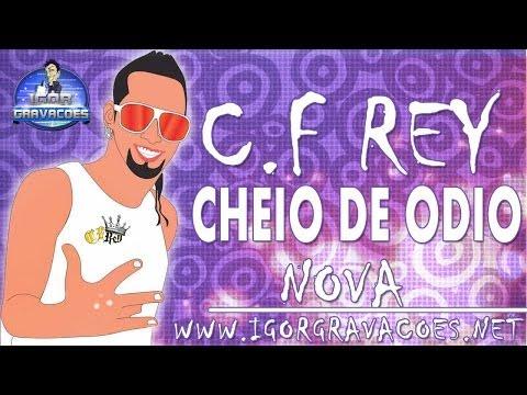 BANDA C.F REY - CHEIO DE ODIO [MUSICA NOVA 2014]  HD