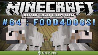 "Minecraft Xbox ""FOOD4DOGS"" Survival #64"
